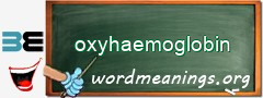 WordMeaning blackboard for oxyhaemoglobin